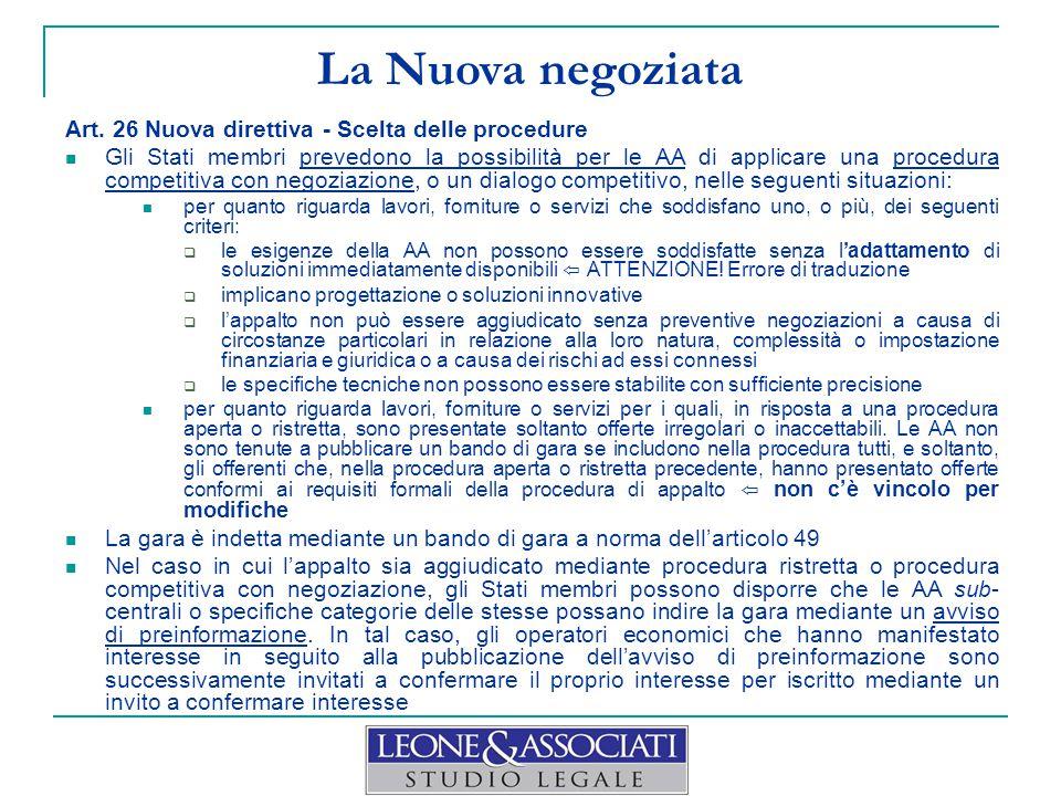 La Nuova negoziata Art. 26 Nuova direttiva - Scelta delle procedure Gli Stati membri prevedono la possibilità per le AA di applicare una procedura com