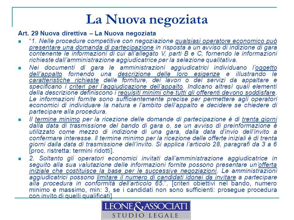 """La Nuova negoziata Art. 29 Nuova direttiva – La Nuova negoziata """"1. Nelle procedure competitive con negoziazione qualsiasi operatore economico può pre"""