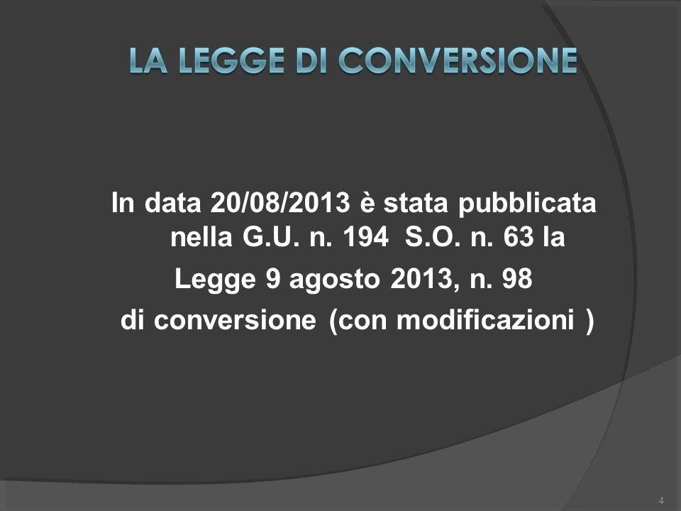 4 In data 20/08/2013 è stata pubblicata nella G.U.