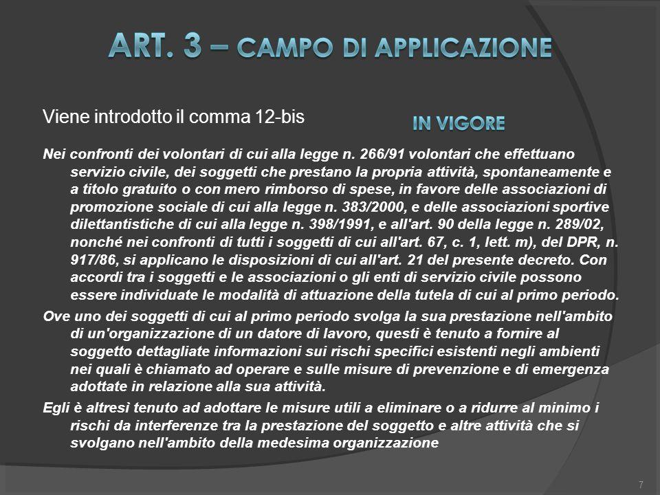 7 Viene introdotto il comma 12-bis Nei confronti dei volontari di cui alla legge n.
