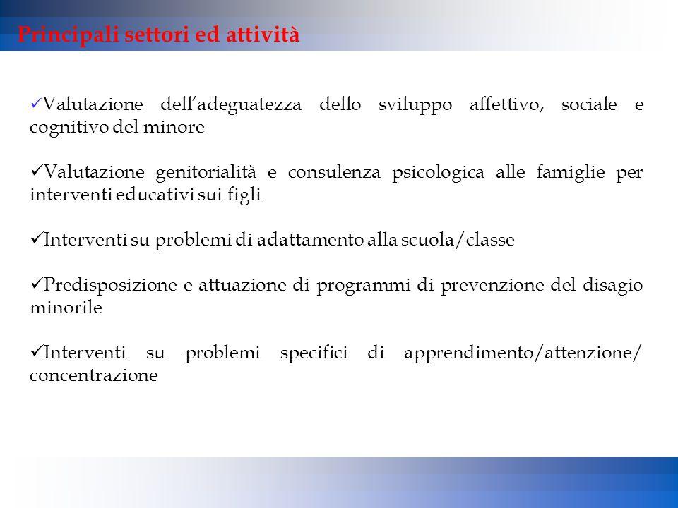 Valutazione dell'adeguatezza dello sviluppo affettivo, sociale e cognitivo del minore Valutazione genitorialità e consulenza psicologica alle famiglie