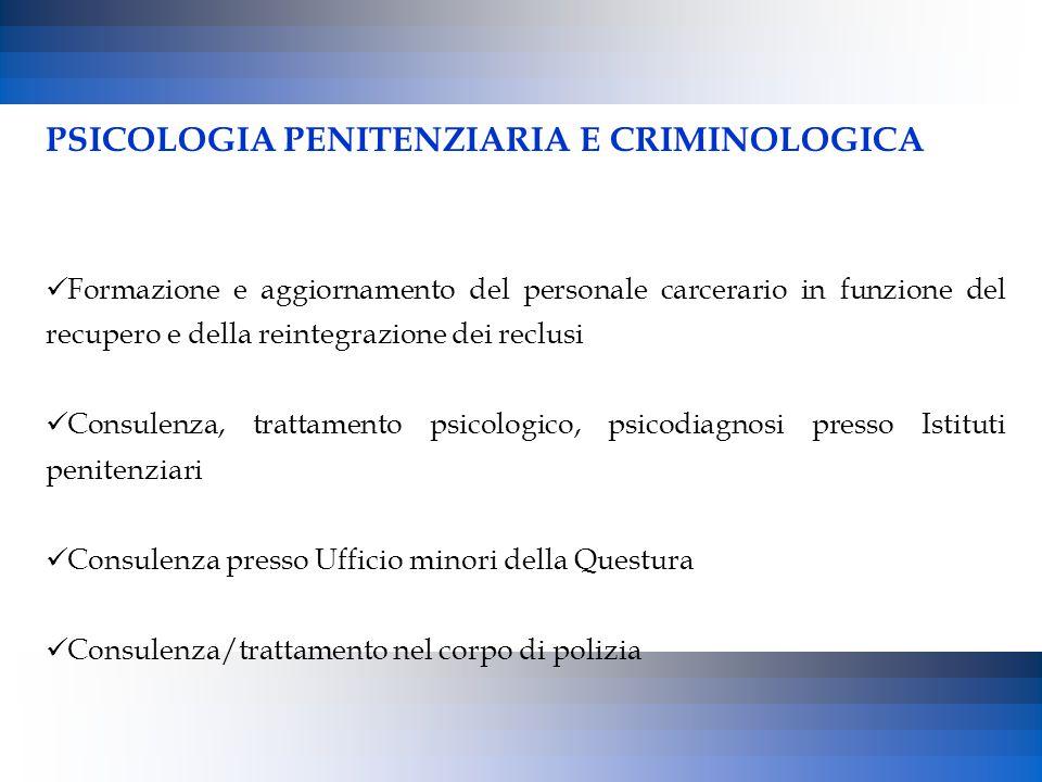 PSICOLOGIA PENITENZIARIA E CRIMINOLOGICA Formazione e aggiornamento del personale carcerario in funzione del recupero e della reintegrazione dei reclu