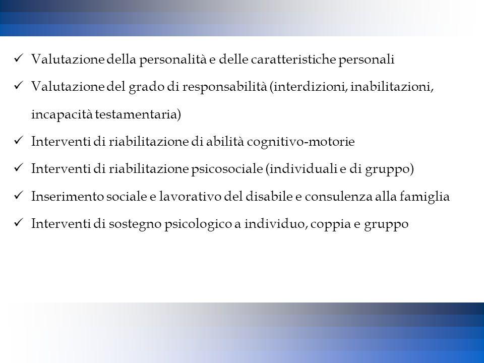 Valutazione della personalità e delle caratteristiche personali Valutazione del grado di responsabilità (interdizioni, inabilitazioni, incapacità test