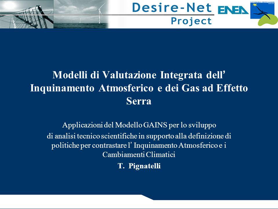 Modelli di Valutazione Integrata dell ' Inquinamento Atmosferico e dei Gas ad Effetto Serra Applicazioni del Modello GAINS per lo sviluppo di analisi