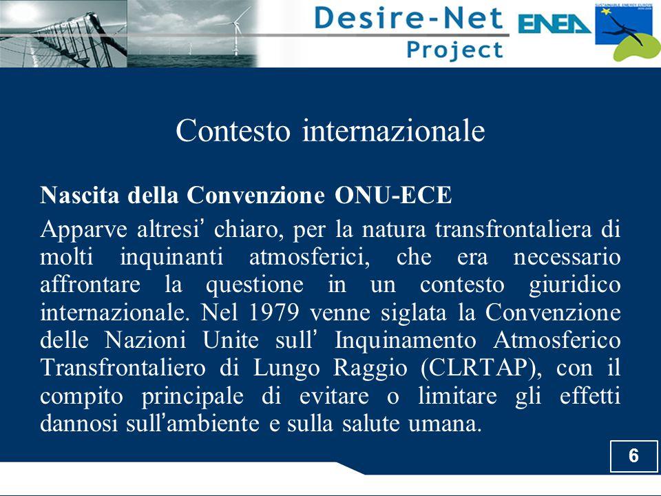 6 Contesto internazionale Nascita della Convenzione ONU-ECE Apparve altresi ' chiaro, per la natura transfrontaliera di molti inquinanti atmosferici,