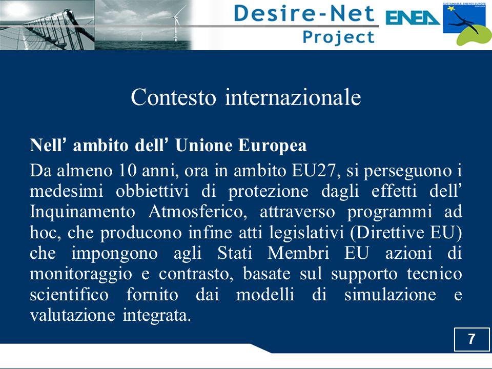 7 Contesto internazionale Nell ' ambito dell ' Unione Europea Da almeno 10 anni, ora in ambito EU27, si perseguono i medesimi obbiettivi di protezione