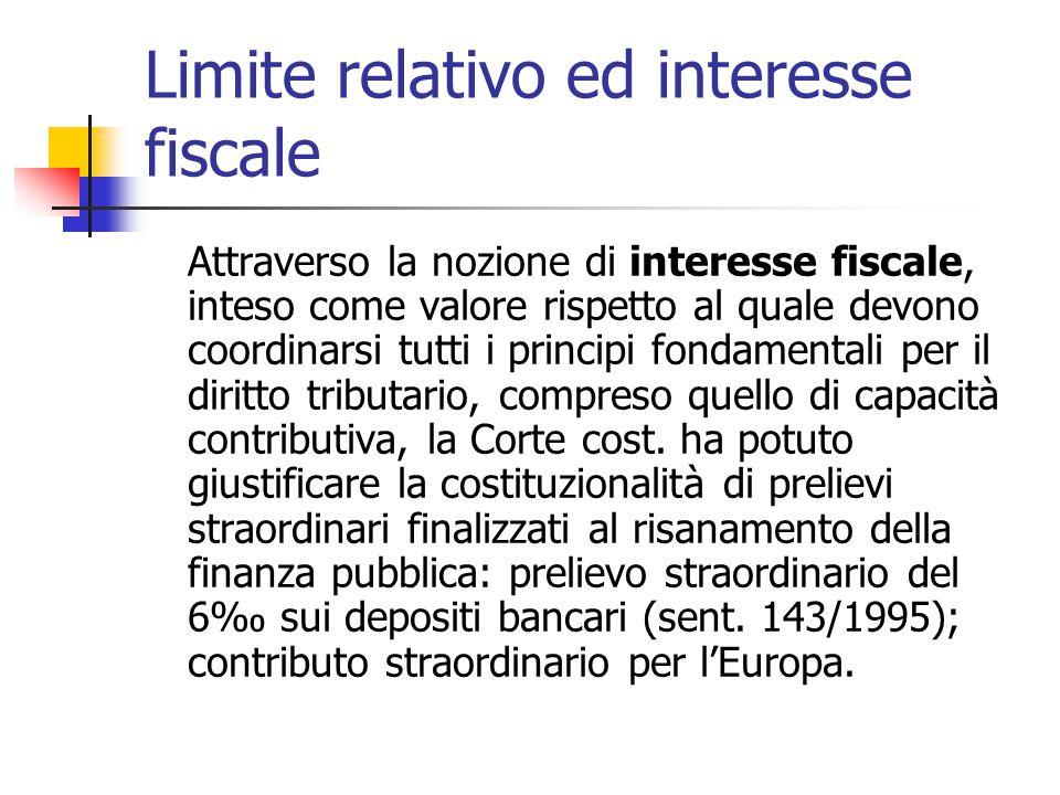 Limite relativo ed interesse fiscale Attraverso la nozione di interesse fiscale, inteso come valore rispetto al quale devono coordinarsi tutti i princ