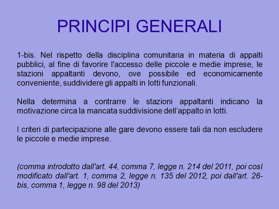 PRINCIPI GENERALI 1-bis. Nel rispetto della disciplina comunitaria in materia di appalti pubblici, al fine di favorire l'accesso delle piccole e medie