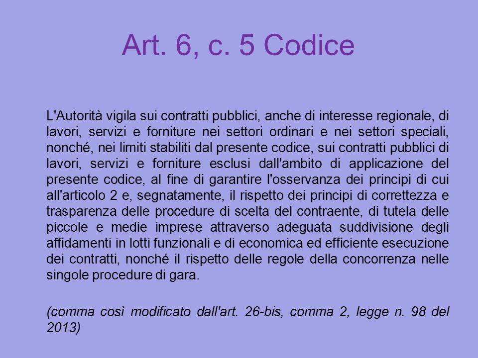 Art. 6, c. 5 Codice L'Autorità vigila sui contratti pubblici, anche di interesse regionale, di lavori, servizi e forniture nei settori ordinari e nei