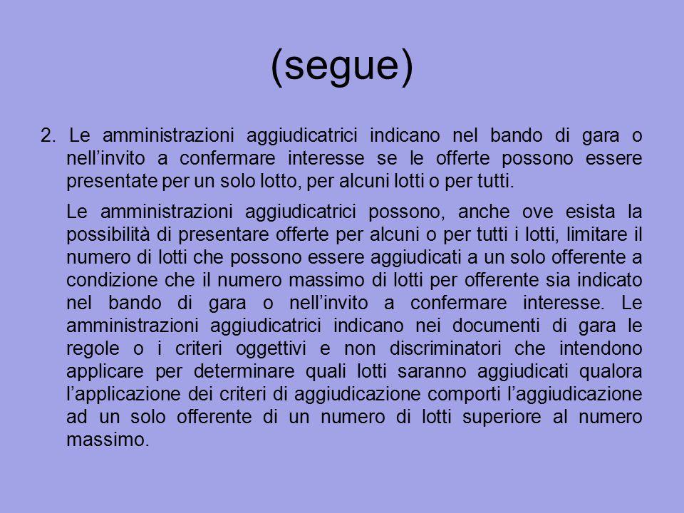 (segue) 2. Le amministrazioni aggiudicatrici indicano nel bando di gara o nell'invito a confermare interesse se le offerte possono essere presentate p