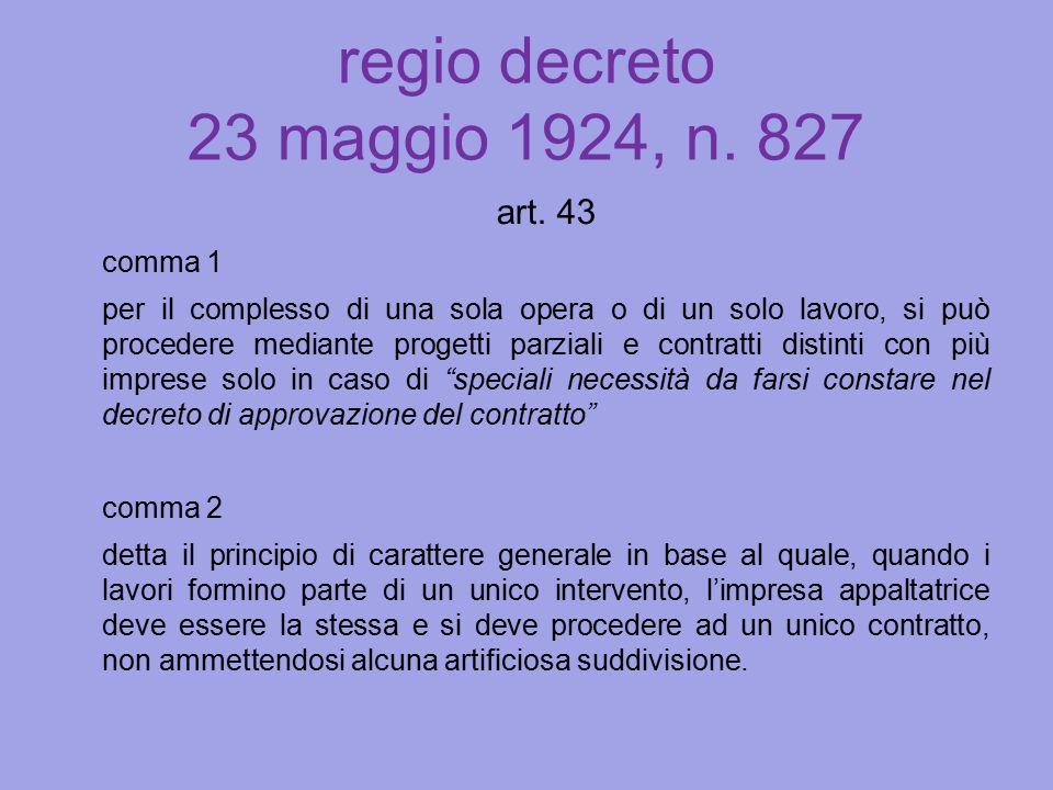 regio decreto 23 maggio 1924, n. 827 art. 43 comma 1 per il complesso di una sola opera o di un solo lavoro, si può procedere mediante progetti parzia
