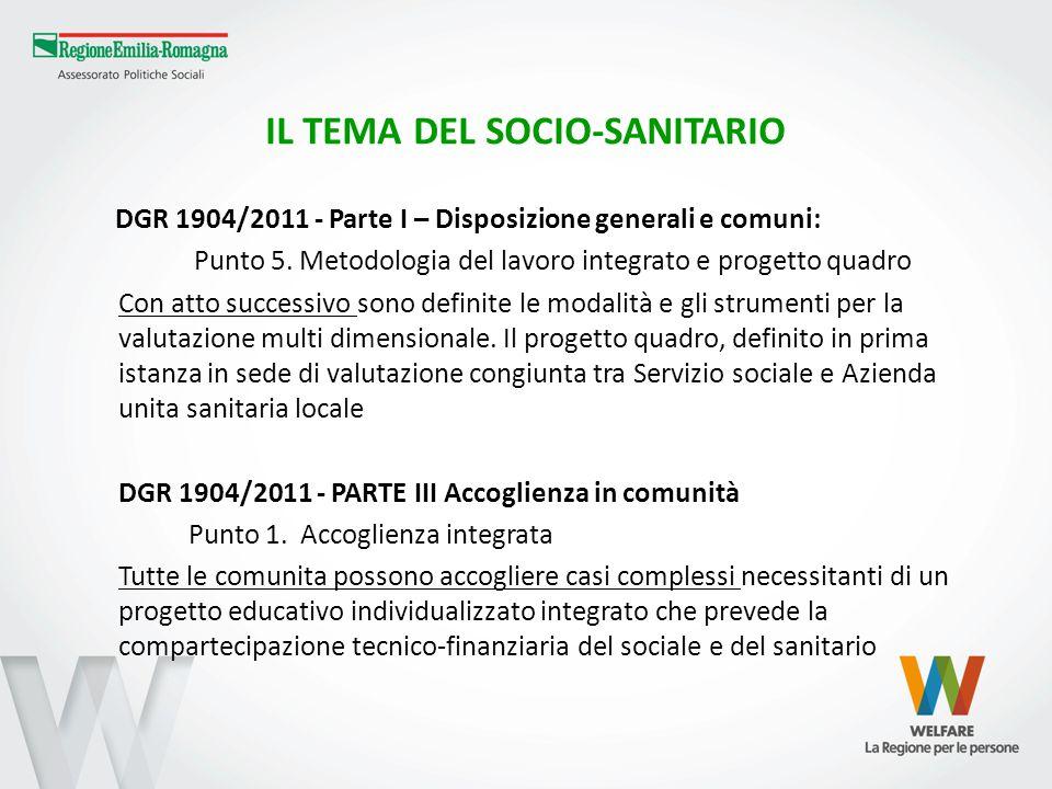 IL TEMA DEL SOCIO-SANITARIO DGR 1904/2011 - Parte I – Disposizione generali e comuni: Punto 5. Metodologia del lavoro integrato e progetto quadro Con