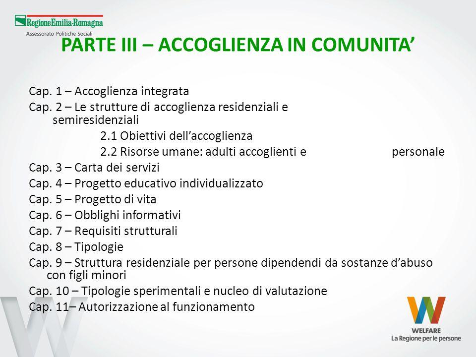 PARTE III – ACCOGLIENZA IN COMUNITA' Cap. 1 – Accoglienza integrata Cap. 2 – Le strutture di accoglienza residenziali e semiresidenziali 2.1 Obiettivi