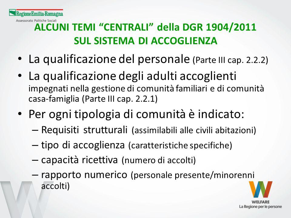 """ALCUNI TEMI """"CENTRALI"""" della DGR 1904/2011 SUL SISTEMA DI ACCOGLIENZA La qualificazione del personale (Parte III cap. 2.2.2) La qualificazione degli a"""