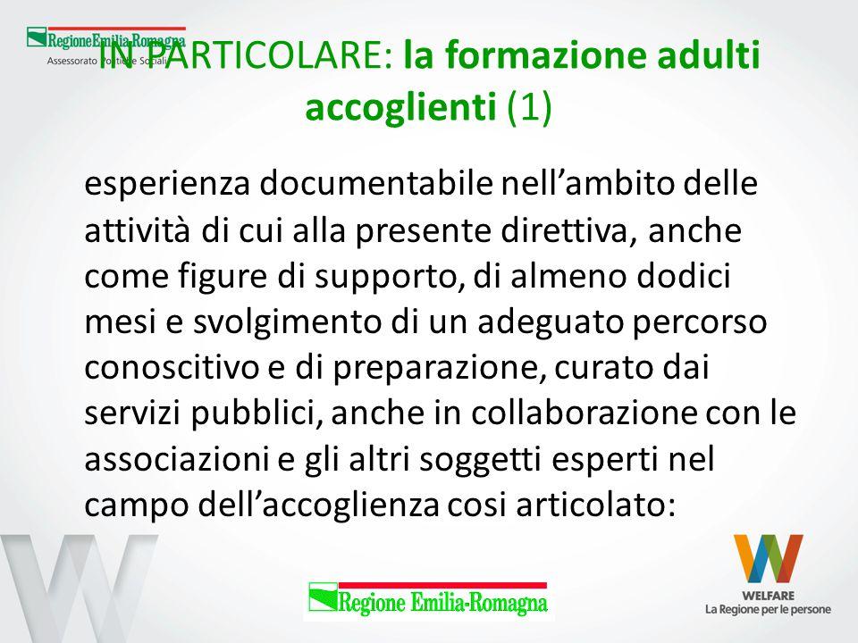 IN PARTICOLARE: la formazione adulti accoglienti (1) esperienza documentabile nell'ambito delle attività di cui alla presente direttiva, anche come fi