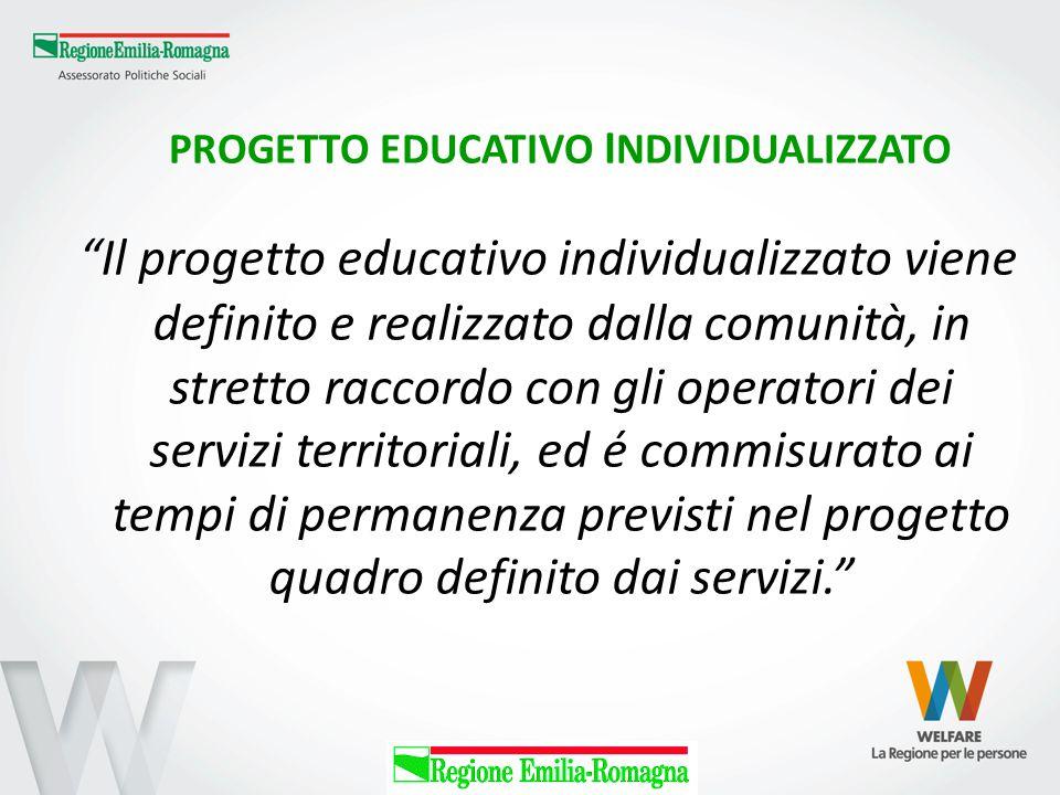 """PROGETTO EDUCATIVO I NDIVIDUALIZZATO """"Il progetto educativo individualizzato viene definito e realizzato dalla comunità, in stretto raccordo con gli o"""