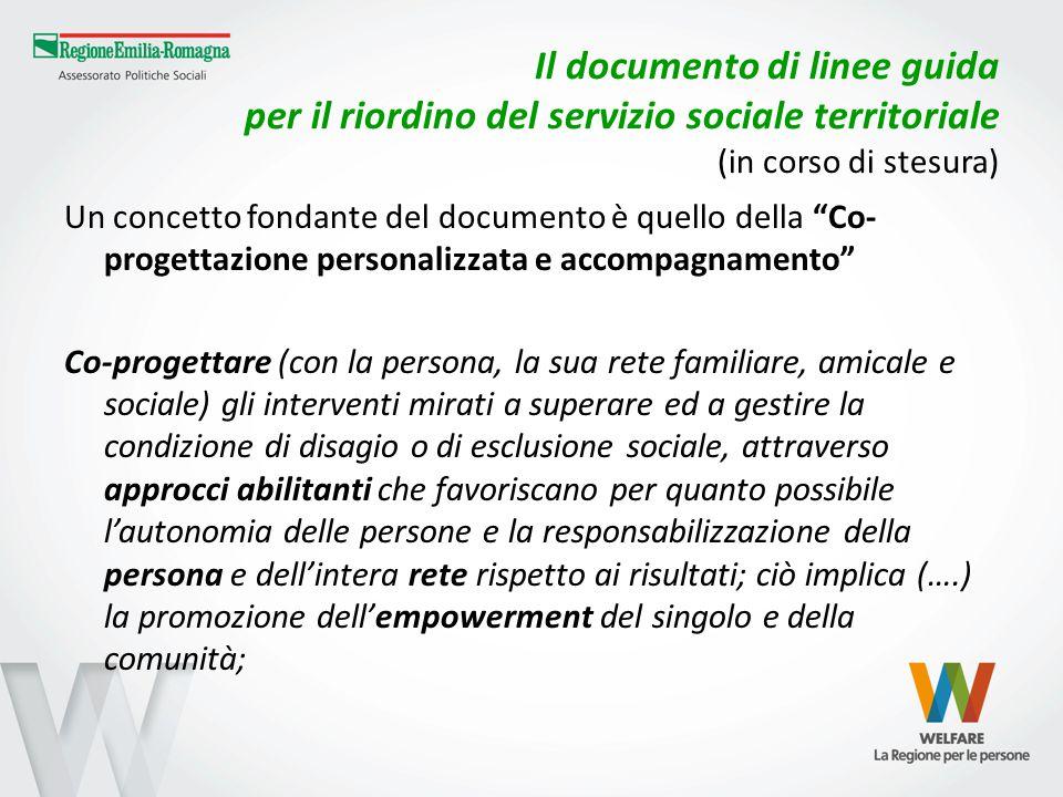 Il documento di linee guida per il riordino del servizio sociale territoriale (in corso di stesura) Un concetto fondante del documento è quello della