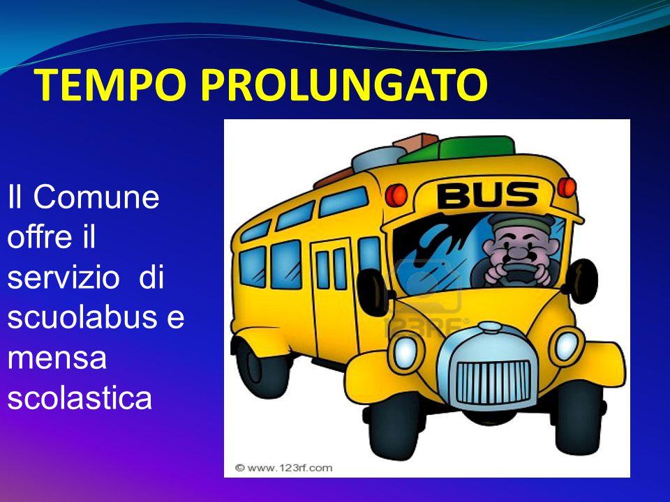 TEMPO PROLUNGATO Il Comune offre il servizio di scuolabus e mensa scolastica