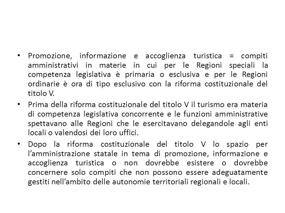 Promozione, informazione e accoglienza turistica = compiti amministrativi in materie in cui per le Regioni speciali la competenza legislativa è primar