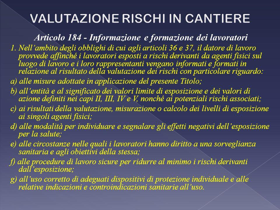 Articolo 184 - Informazione e formazione dei lavoratori 1.