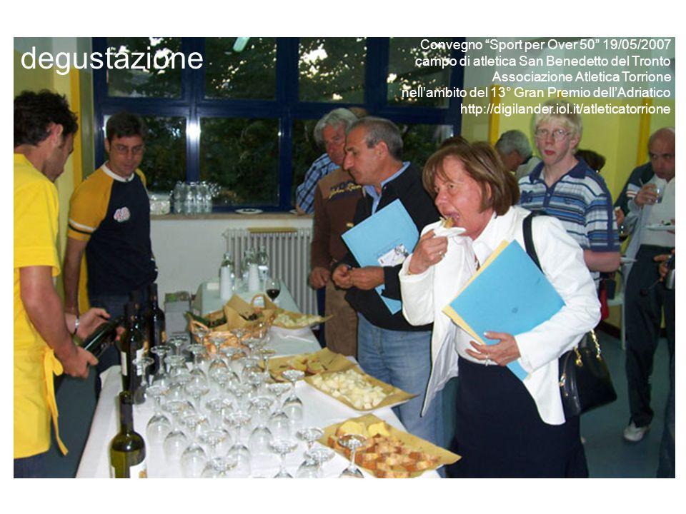 Convegno Sport per Over 50 19/05/2007 campo di atletica San Benedetto del Tronto Associazione Atletica Torrione nell'ambito del 13° Gran Premio dell'Adriatico http://digilander.iol.it/atleticatorrione esposizione