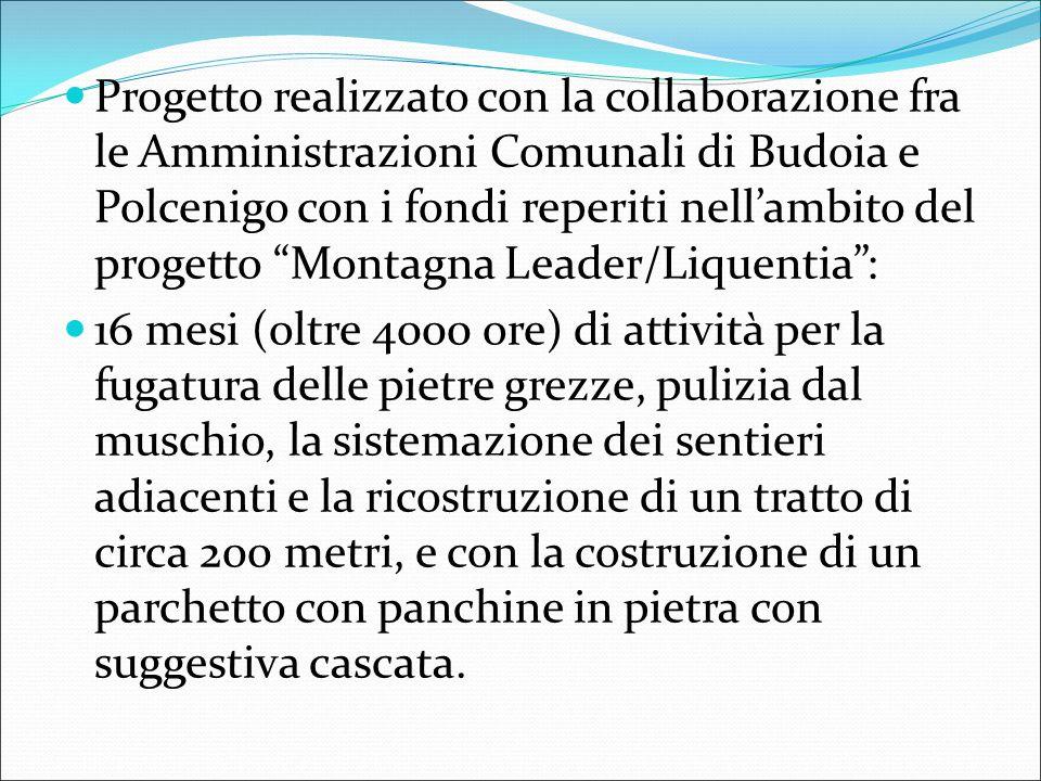 """Progetto realizzato con la collaborazione fra le Amministrazioni Comunali di Budoia e Polcenigo con i fondi reperiti nell'ambito del progetto """"Montagn"""