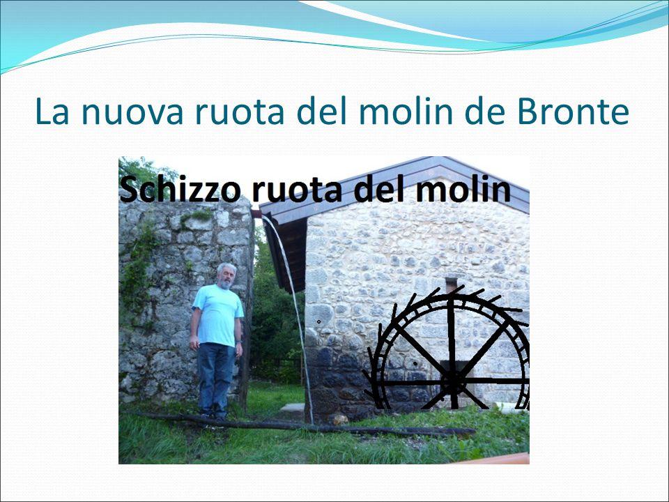 La nuova ruota del molin de Bronte