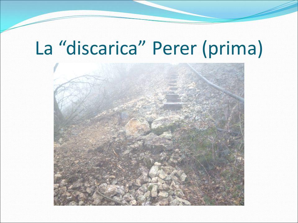 """La """"discarica"""" Perer (prima)"""