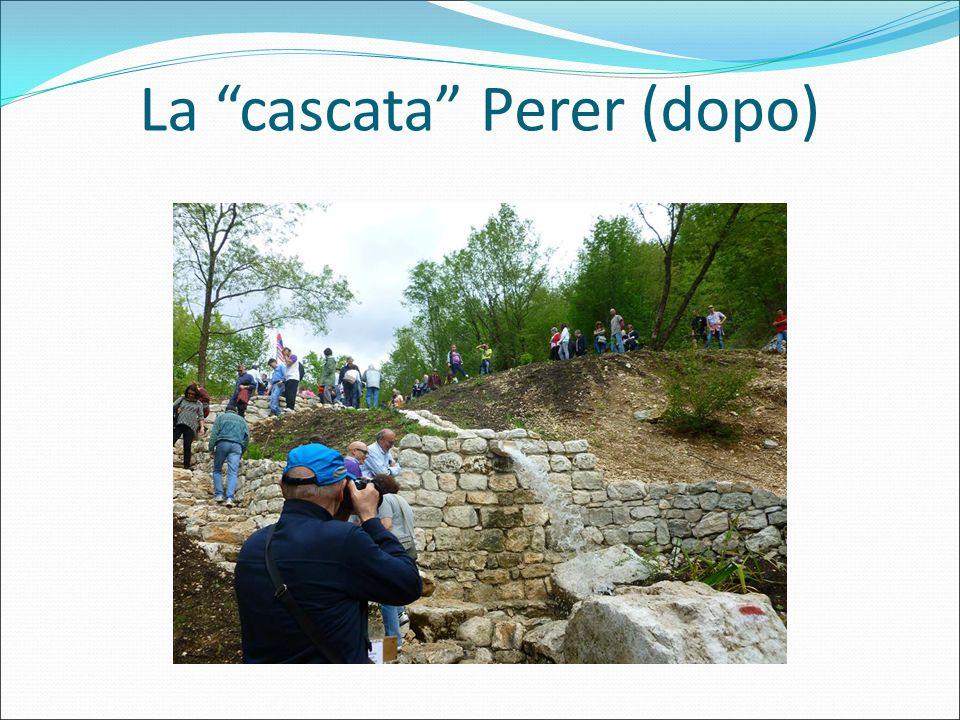 """La """"cascata"""" Perer (dopo)"""