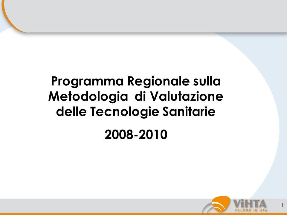 1 Programma Regionale sulla Metodologia di Valutazione delle Tecnologie Sanitarie 2008-2010