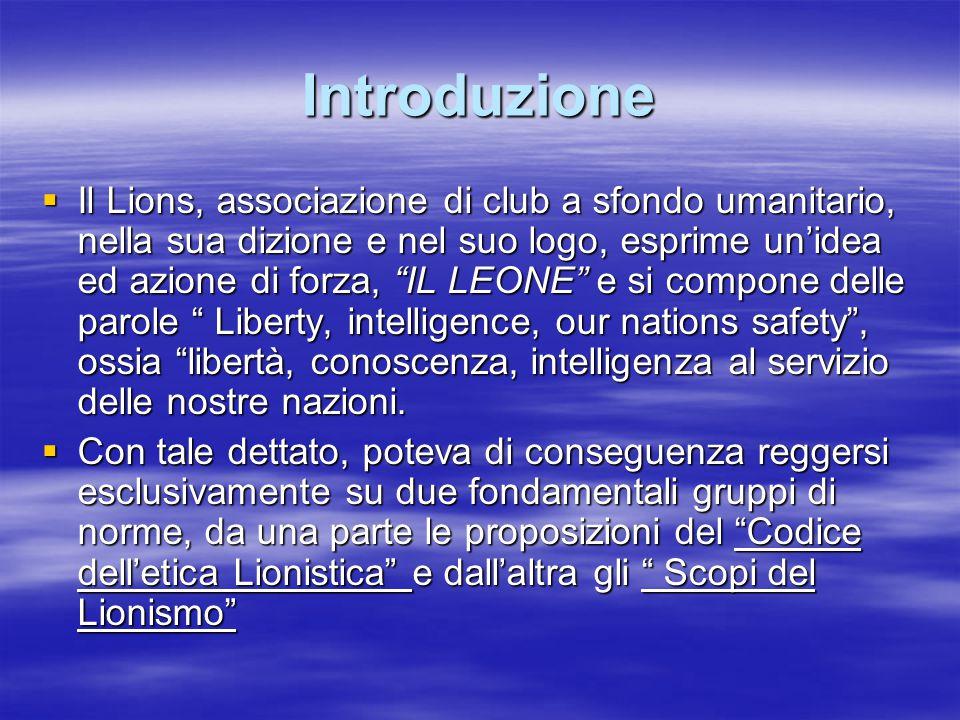 """Introduzione  Il Lions, associazione di club a sfondo umanitario, nella sua dizione e nel suo logo, esprime un'idea ed azione di forza, """"IL LEONE"""" e"""