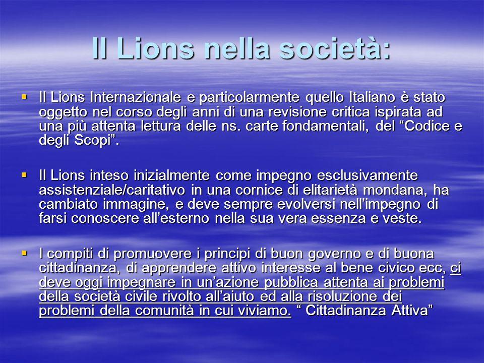 Il Lions nella società:  Il Lions Internazionale e particolarmente quello Italiano è stato oggetto nel corso degli anni di una revisione critica ispi