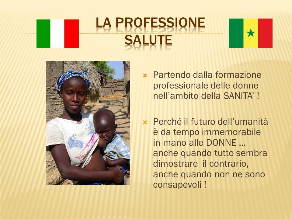  Partendo dalla formazione professionale delle donne nell'ambito della SANITA' .
