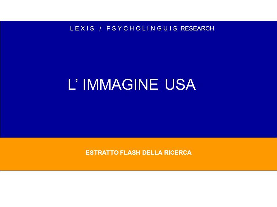 L E X I S / P S Y C H O L I N G U I S RESEARCH L' IMMAGINE USA ESTRATTO FLASH DELLA RICERCA