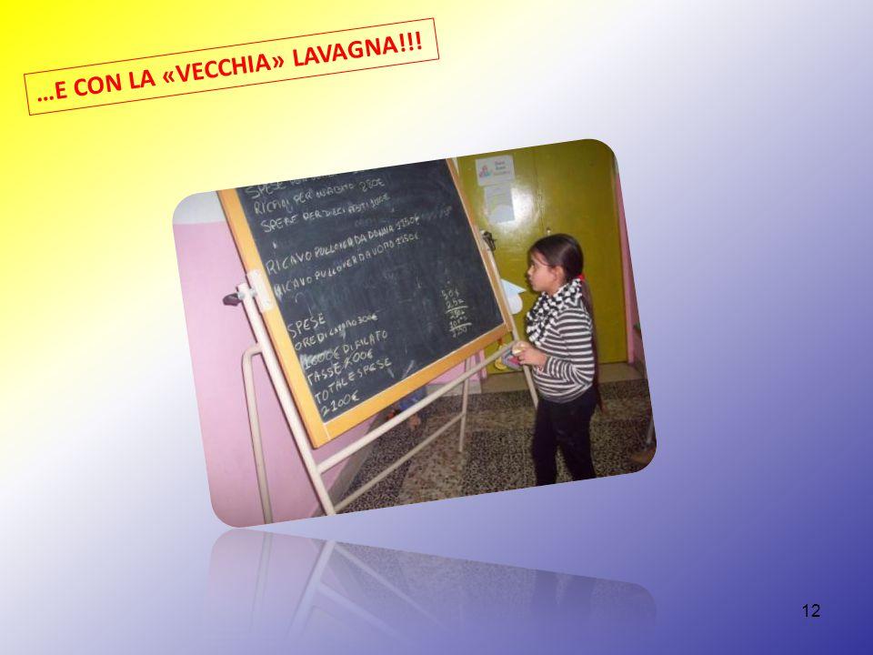 12 …E CON LA «VECCHIA» LAVAGNA!!!