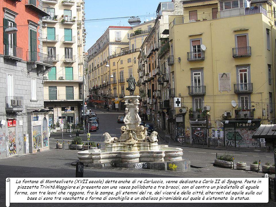La fontana di Santa Lucia (XVII secolo), in stile barocco, fu voluta dal viceré Giovanni Alfonso Pimentel d'Errera. Originariamente posta sul lungomar