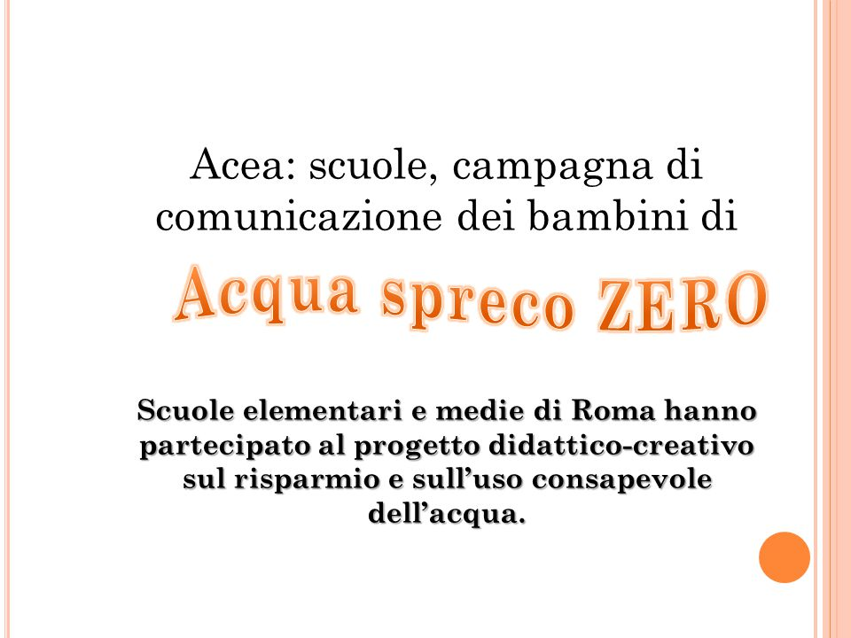 Acea: scuole, campagna di comunicazione dei bambini di Scuole elementari e medie di Roma hanno partecipato al progetto didattico-creativo sul risparmio e sull'uso consapevole dell'acqua.