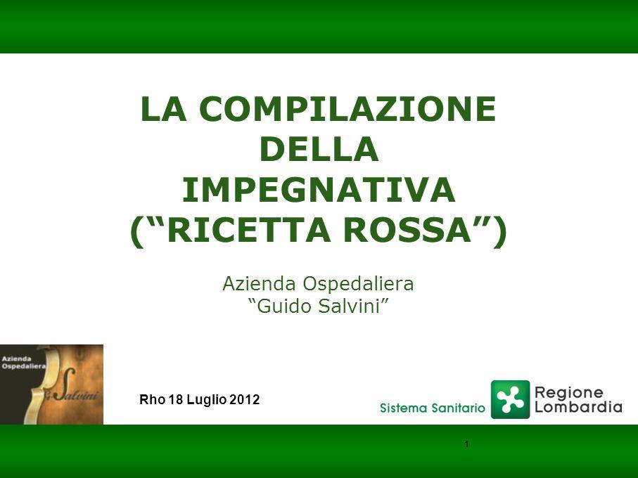 Barabino & Partners LA COMPILAZIONE DELLA IMPEGNATIVA ( RICETTA ROSSA ) Azienda Ospedaliera Guido Salvini Rho 18 Luglio 2012 1