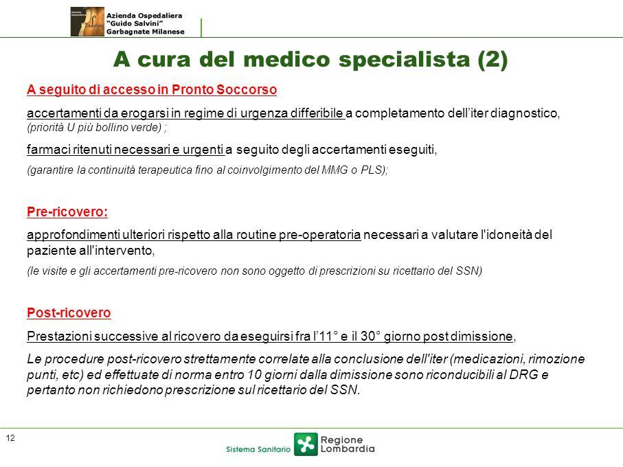 A seguito di accesso in Pronto Soccorso accertamenti da erogarsi in regime di urgenza differibile a completamento dell'iter diagnostico, (priorità U p
