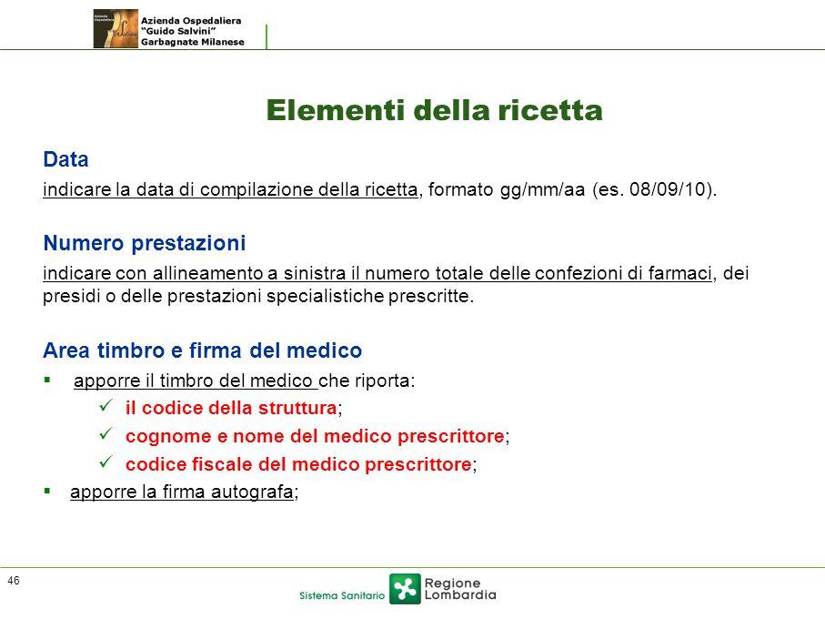 Elementi della ricetta Data indicare la data di compilazione della ricetta, formato gg/mm/aa (es.