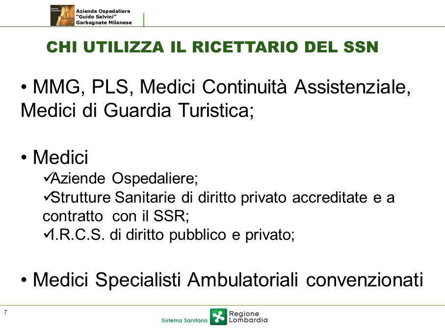 MMG, PLS, Medici Continuità Assistenziale, Medici di Guardia Turistica; Medici Aziende Ospedaliere; Strutture Sanitarie di diritto privato accreditate