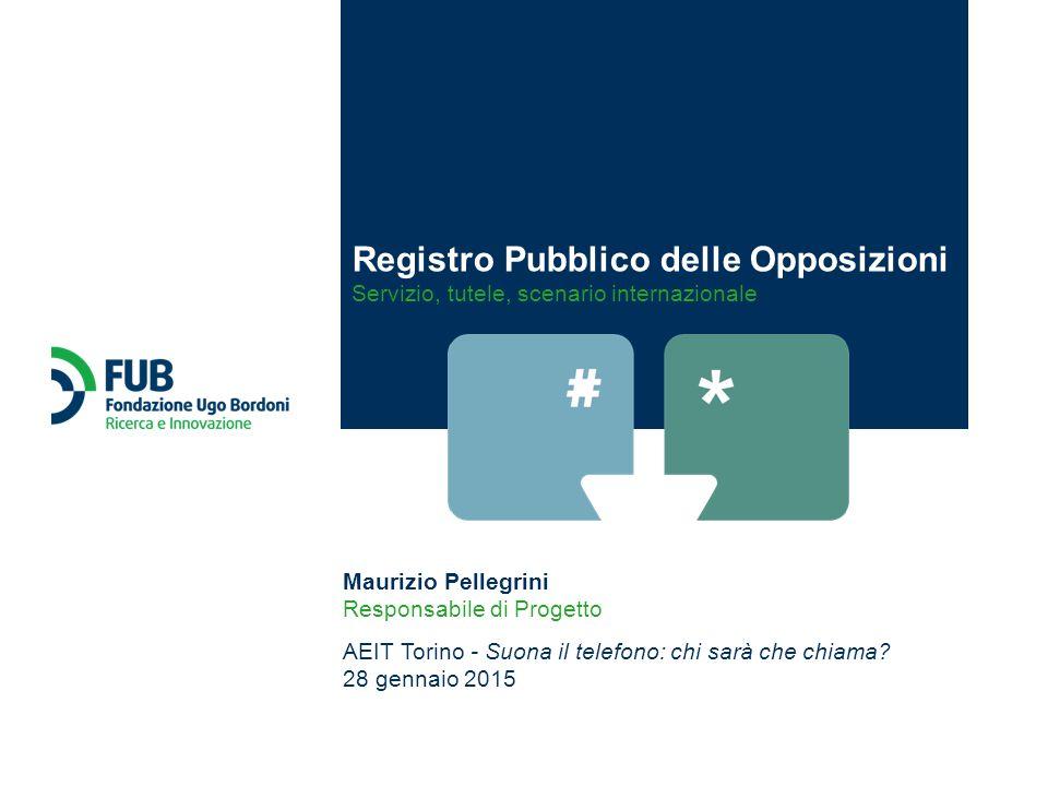 Maurizio Pellegrini Responsabile di Progetto AEIT Torino - Suona il telefono: chi sarà che chiama? 28 gennaio 2015 Registro Pubblico delle Opposizioni