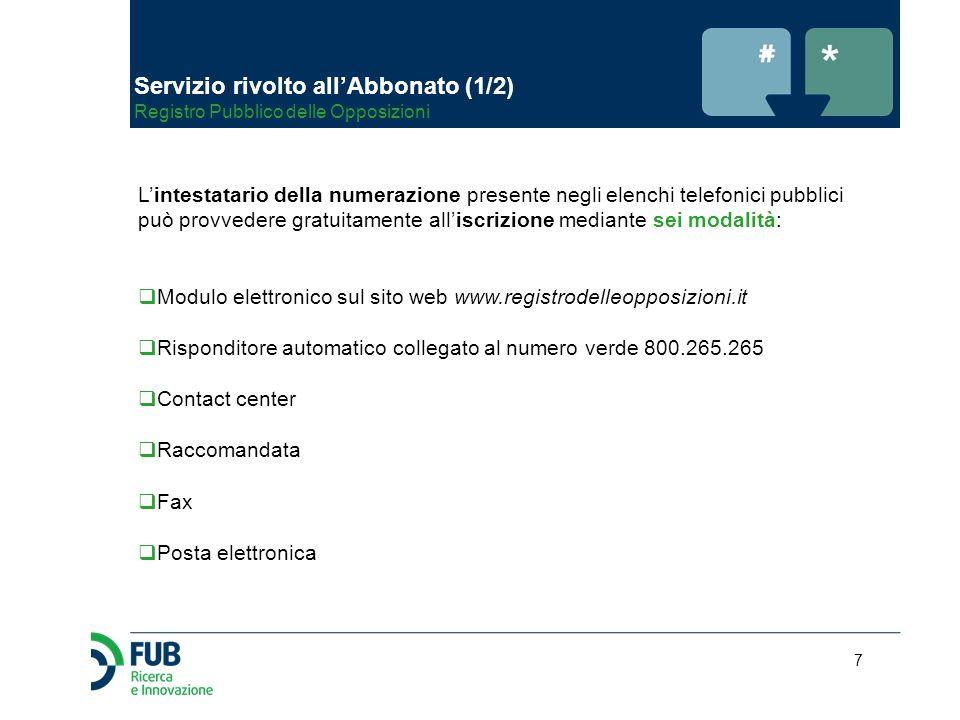 7 L'intestatario della numerazione presente negli elenchi telefonici pubblici può provvedere gratuitamente all'iscrizione mediante sei modalità:  Mod