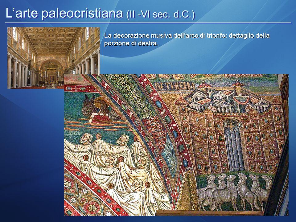 L'arte paleocristiana (II -VI sec. d.C.) La decorazione musiva dell'arco di trionfo: dettaglio della porzione di destra.