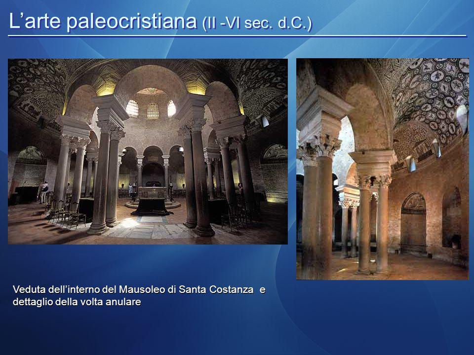 Veduta dell'interno del Mausoleo di Santa Costanza e dettaglio della volta anulare L'arte paleocristiana (II -VI sec. d.C.)