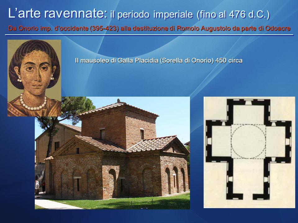 L'arte ravennate: il periodo imperiale (fino al 476 d.C.) Da Onorio imp. d'occidente (395-423) alla destituzione di Romolo Augustolo da parte di Odoac