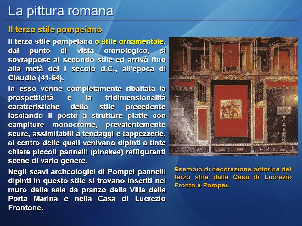 La pittura romana Il terzo stile pompeiano Il terzo stile pompeiano o stile ornamentale, dal punto di vista cronologico, si sovrappose al secondo stil
