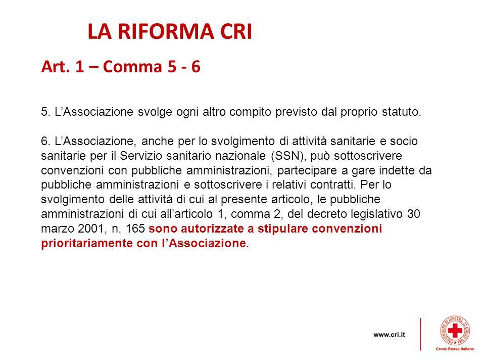 LA RIFORMA CRI 5.L'Associazione svolge ogni altro compito previsto dal proprio statuto.