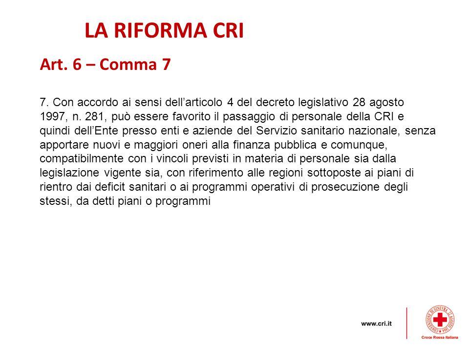 LA RIFORMA CRI 7.Con accordo ai sensi dell'articolo 4 del decreto legislativo 28 agosto 1997, n.