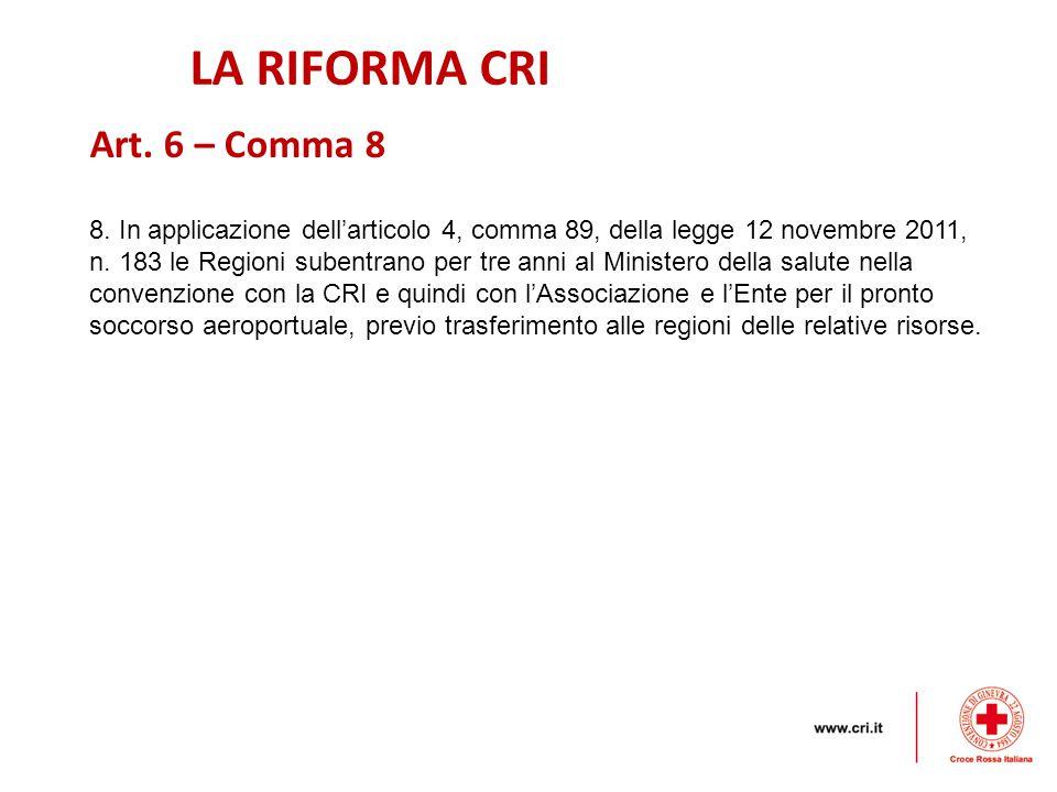 LA RIFORMA CRI 8.In applicazione dell'articolo 4, comma 89, della legge 12 novembre 2011, n.
